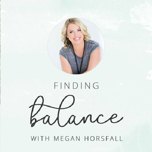 Finding balance with Megan Horsfall